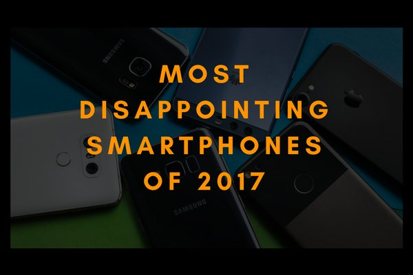 Most disappointing launches of 2017