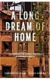 A Long Dream Of Home: The Persecution, Exile And Exodus Of Kashmiri Pandits By: Siddhartha Gigoo, Varad Sharma