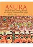 Asura:Tale Of The Vanquished: The Story Of Ravana And His People By: Anand Neelakantan