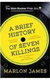 Brief History Of Seven Killings By: Marlon James