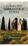 Collected Supernatural Stories By: John Buchan