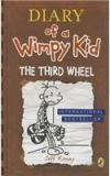 Diary Of A Wimpy Kid: The Third Wheel By: Jeff Kinney