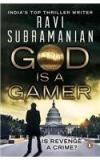 God Is A Gamer By: Ravi Subramanian