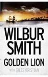 Golden Lion By: Wilbur Smith, Giles Kristian
