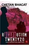 Revolution Twenty20 : Love . Corruption. Ambition By: Chetan Bhagat