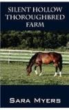 Silent Hollow Thoroughbred Farm By: Sara Myers