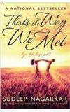 Thats The Way We Met By: Sudeep Nagarkar