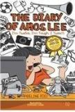 The Diary Of Amos Lee 3: Im Twelve, Im Tough, I Tweet! By: Stephanie Wong, Adeline Foo