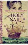The Holy Sail By: Abdulaziz Al Mahmoud, Translated By Karim Traboulsi