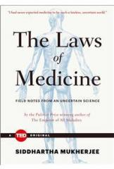 The Laws of Medicine By: Siddhartha Mukherjee