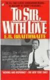 To Sir, With Love By: E. R. Braithwaite