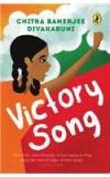 Victory Song By: Chitra Banerjee Divakaruni