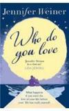 Who Do You Love By: Jennifer Weiner