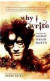 Why I Write By: Edited By Aakar Patel, Manto Saadat Hasan