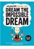 Zen Pencils Volume Two: Dream The Impossible Dream By: Gavin Aung Than